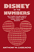 Disney by the Numbers by Anthony Caselnova