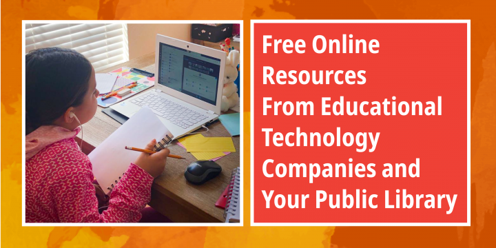Free Online Resources from Educational Technology Companies and Your Public Library