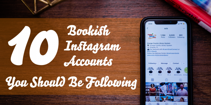10 Bookish Instagram Accounts You Should Be Following