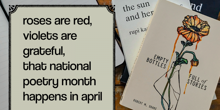 Roses are Red, Violets are Grateful, That National Poetry Month Happens in April