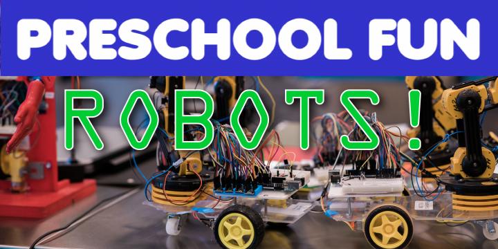 Preschool Fun: Robots!