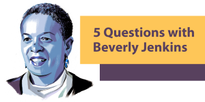 5 Questions with Beverly Jenkins