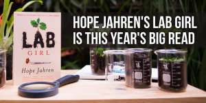 Hope Jahren's Lab Girl is This Year's Big Read