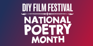 DIY Film Festival: National Poetry Month