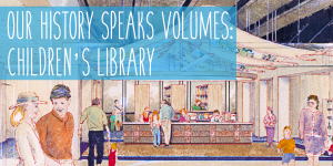 Our History Speaks Volumes: Children's Library