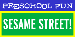 Preschool Fun: Sesame Street!