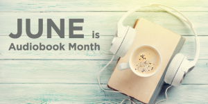 June is Audiobook Month