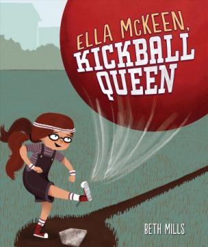 Ella McKeen, Kickball Queen by Beth Mills