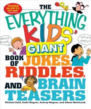 The Everything Kids' Giant Book of Jokes, Riddles, and Brain Teasers by Michael Dahl