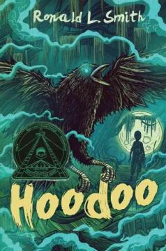 ​​​​​​​Hoodoo by Ronald L. Smith