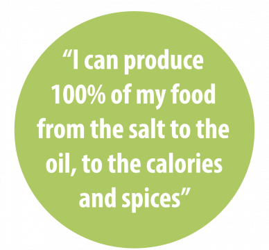 """I can produce 100% of my own food from the salt to the oil, to the calories and spices."""