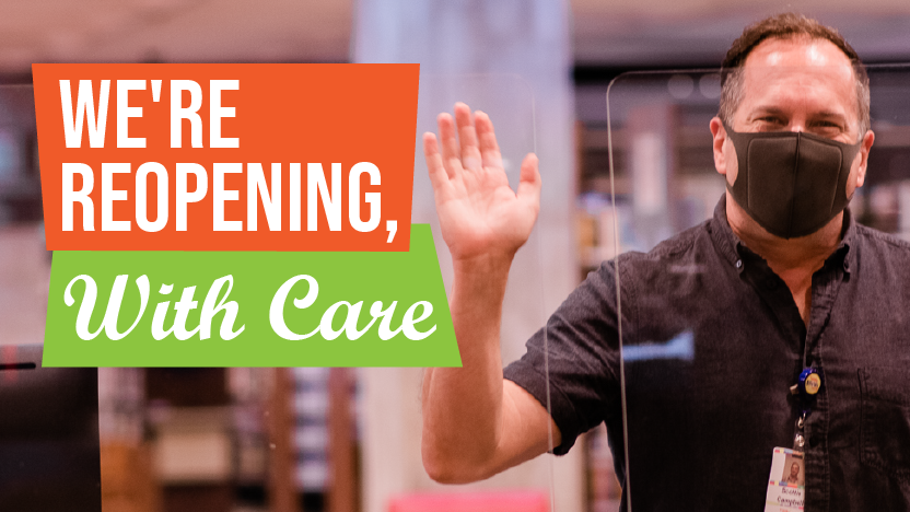 We're Reopening With Care